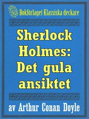 cover image of Sherlock Holmes: Äventyret med det gula ansiktet