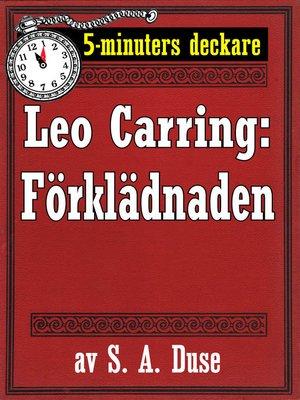 cover image of 5-minuters deckare. Leo Carring: Förklädnaden