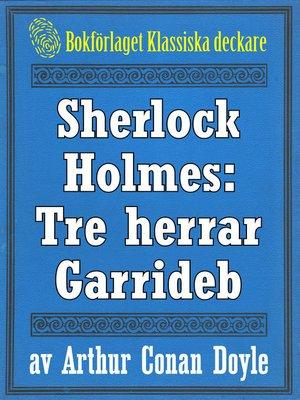 cover image of Sherlock Holmes: Äventyret med tre herrar Garrideb