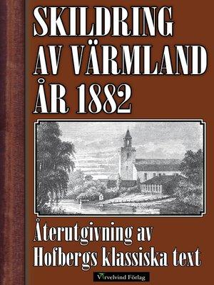 cover image of Skildring av Värmland år 1882