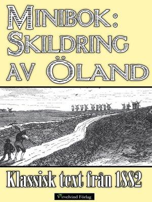 cover image of Minibok: Skildring av Öland år 1882
