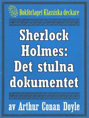 cover image of Sherlock Holmes: Äventyret med det stulna dokumentet