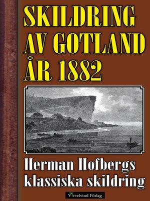 cover image of Skildring av Gotland år 1882