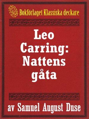 cover image of Nattens gåta. Privatdetektiven Leo Carrings märkvärdiga upplevelser