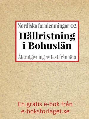 cover image of Nordiska fornlemningar 2 – II. Hällristning i Bohuslän