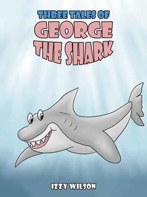cover image of Three Tales of George the Shark
