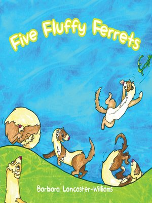 cover image of Five Fluffy Ferrets
