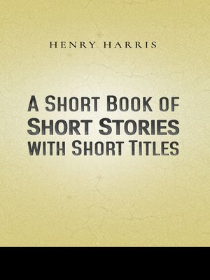 cover image of A Short Book of Short Stories with Short Titles