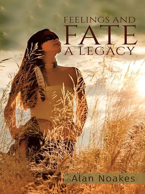 cover image of Feelings and Fate - A Legacy