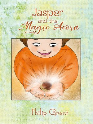 cover image of Jasper and the Magic Acorn