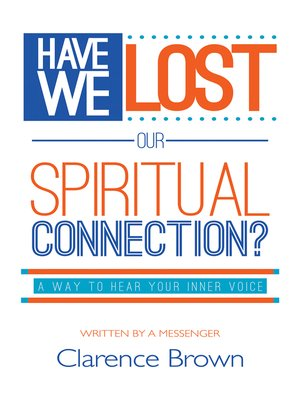 cover image of Have We Lost Our Spiritual Connection?