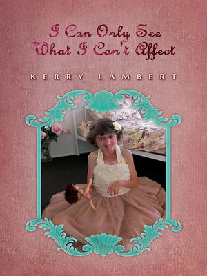 cover image of I Can Only See What I Can't Affect