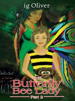 cover image of The Butterfly Bee Lady - Part 2