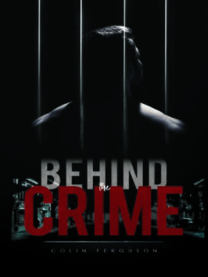 cover image of Behind the Crime