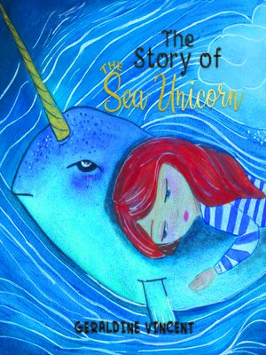 cover image of The Story of the Sea Unicorn