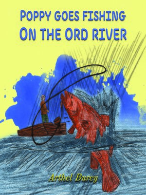 cover image of Poppy Goes Fishing on the Ord River