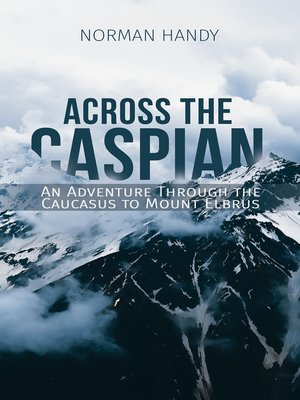 cover image of Across the Caspian
