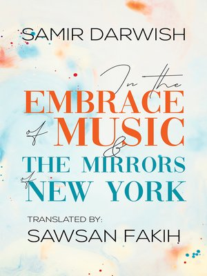 cover image of In The Embrace of Music & The Mirrors of New York