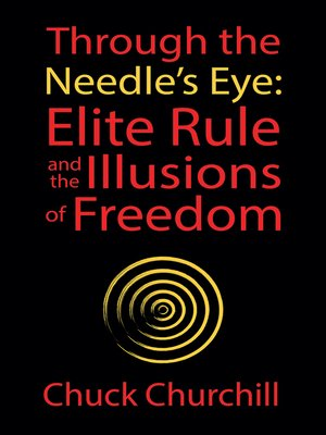cover image of Through the Needle's Eye: Elite Rule and the Illusions of Freedom