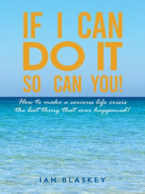 cover image of If I Can Do It, So Can You!