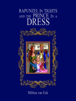 cover image of Rapunzel In Tights and the Prince In a Dress