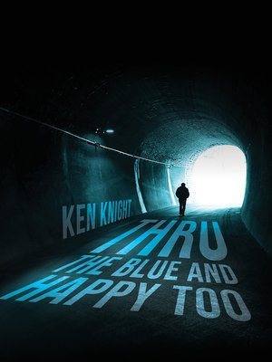 cover image of Thru the Blue and Happy Too