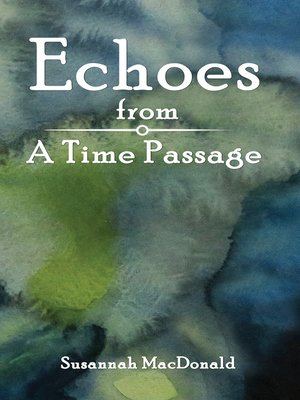 cover image of Echoes from a Time Passage