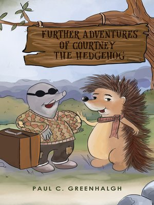 cover image of Further Adventures of Courtney the Hedgehog