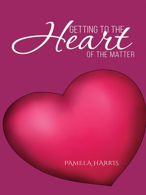 cover image of Getting to the Heart of the Matter