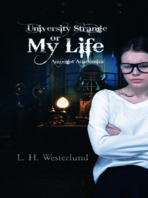 cover image of University Strange or My Life Amongst Academics