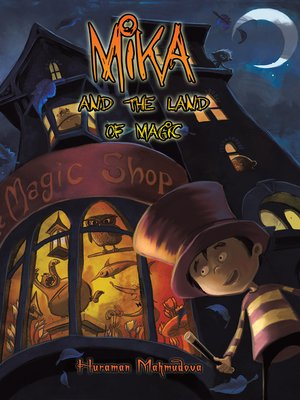 cover image of Mika and the Land of Magic