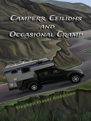 cover image of Campers, Ceilidhs and Occasional Cramp
