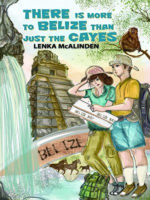 cover image of There Is More to Belize Than Just the Cayes