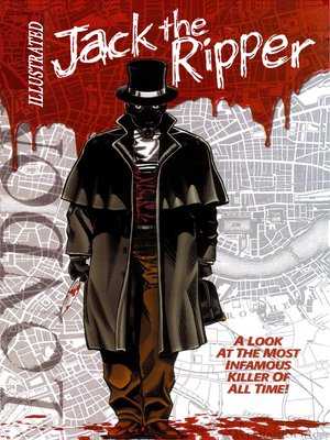cover image of Jack the Ripper: Illustrated