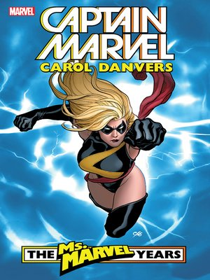 cover image of Captain Marvel: Carol Danvers - The Ms. Marvel Years, Volume 1