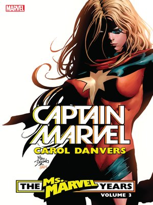 cover image of Captain Marvel: Carol Danvers - The Ms. Marvel Years, Volume 3
