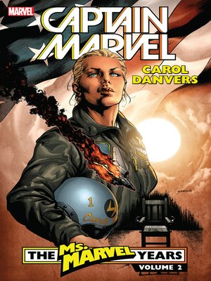 cover image of Captain Marvel: Carol Danvers - The Ms. Marvel Years, Volume 2