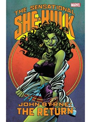 cover image of The Sensational She-Hulk by John Byrne: The Return