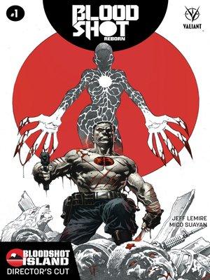 cover image of Bloodshot Reborn: Bloodshot Island: Director's Cut, Issue 1