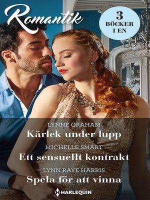 cover image of Kärlek under lupp / Ett sensuellt kontrakt / Spela för att vinna