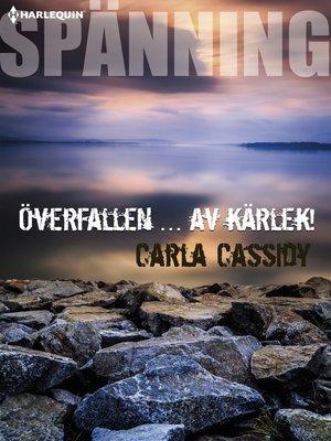 cover image of Överfallen ... av kärlek!