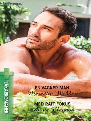 cover image of En vacker man / Med rätt fokus