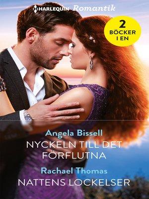 cover image of Nyckeln till det förflutna / Nattens lockelser