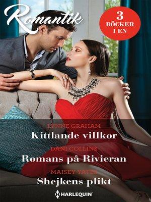 cover image of Kittlande villkor / Romans på Rivieran / Shejkens plikt
