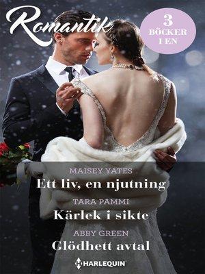 cover image of Ett liv, en njutning / Kärlek i sikte / Glödhett avtal