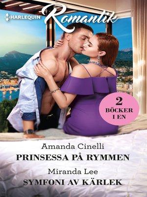 cover image of Prinsessa på rymmen / Symfoni av kärlek