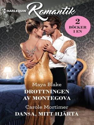 cover image of Drottningen av Montegova / Dansa, mitt hjärta