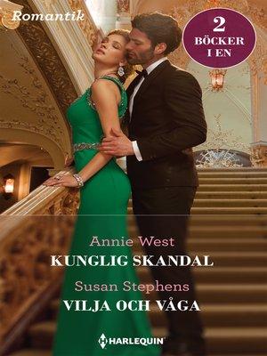 cover image of Kunglig skandal / Vilja och våga