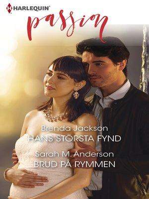 cover image of Hans största fynd / Brud på rymmen