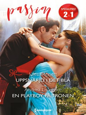 cover image of Uppsnärjd i det blå / En playboy på tronen